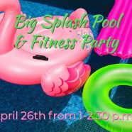 Big Splash Pool and Fitness Party!