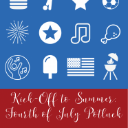 Kick-Off to Summer: Fourth of July Potluck